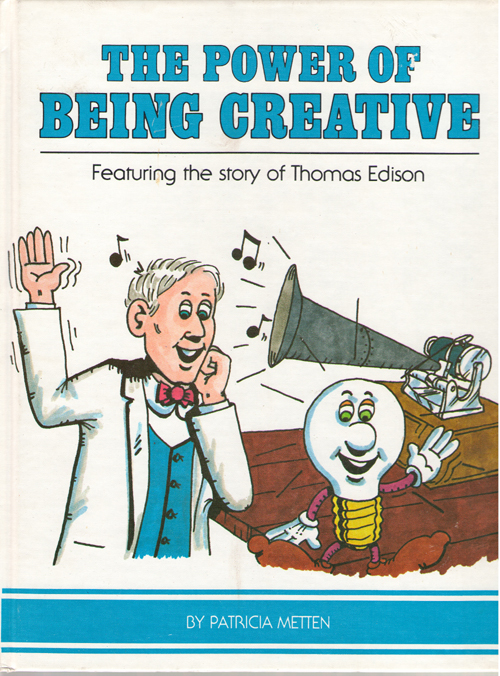 Image for The Power Of Being Creative Featuring the Story of Thomas Edison