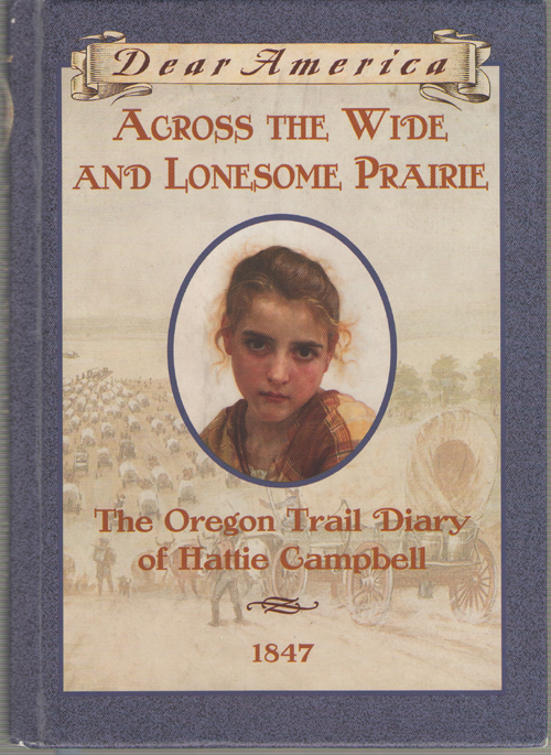 Image for Across the Wide and Lonesome Prairie  The Oregon Trail Diary of Hattie Campbell, 1847