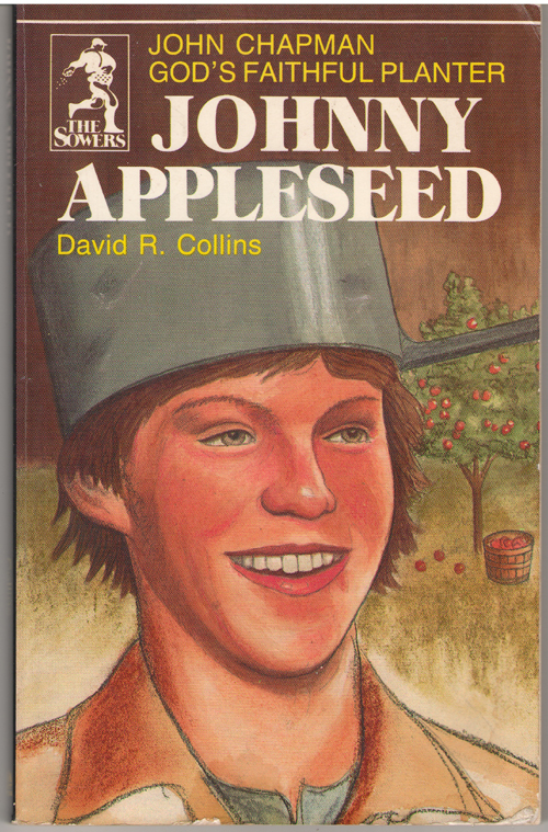 Image for Johnny Appleseed John Chapman, God's Faithful Planter