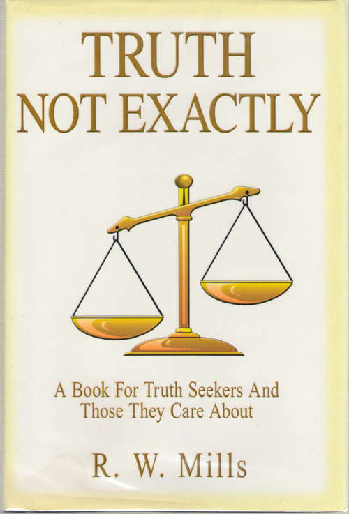 Image for Truth Not Exactly A Book for Truth Seekers and Those They Care About
