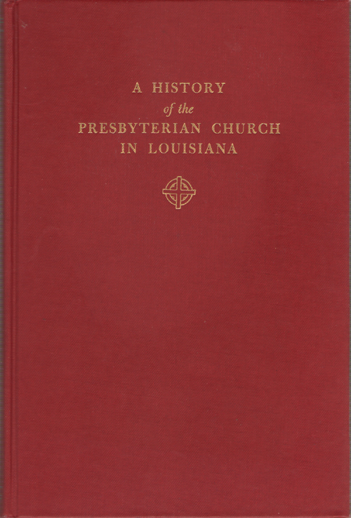 Image for A History Of The Presbyterian Church In Louisiana