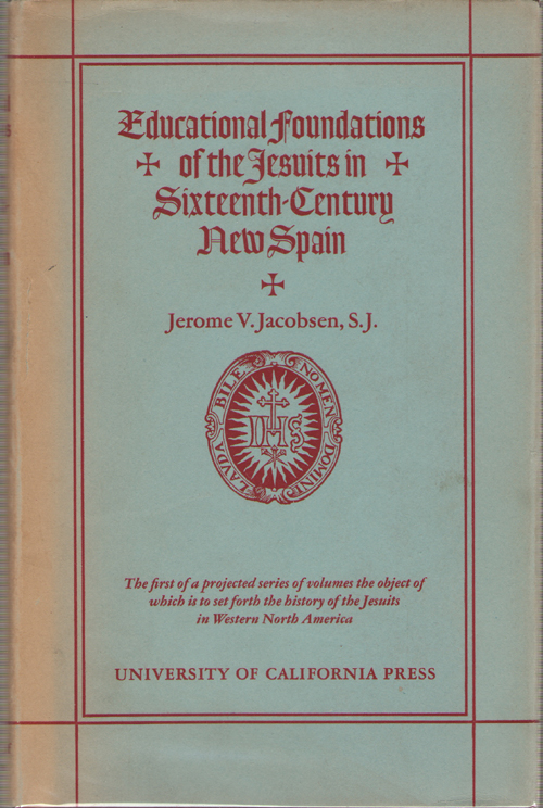 Image for Educational Foundations Of The Jesuits In Sixteenth-century New Spain