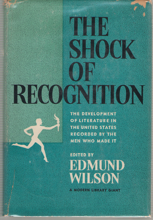 Image for The Shock Of Recognition The Development of Literature in the United States Recorded by the Men Who Made It