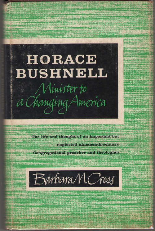Image for Horace Bushnell Minister to a Changing America