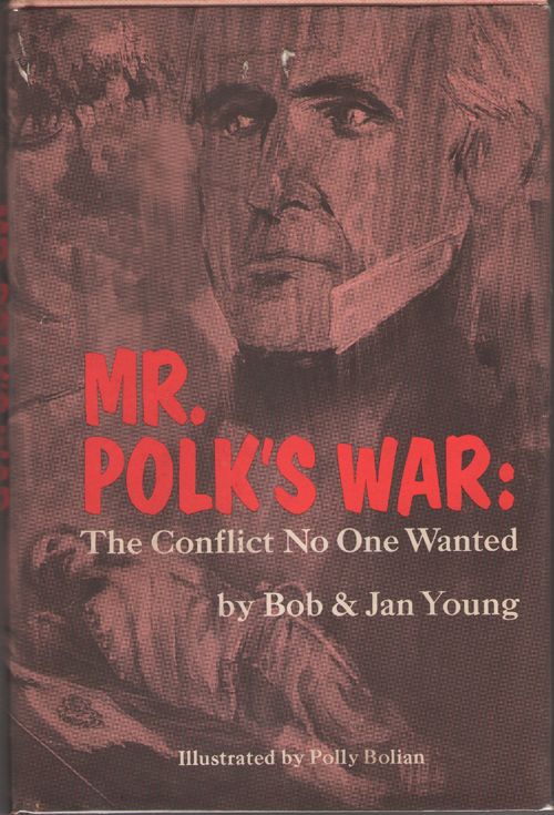 Image for Mr Polk's War The Conflict No One Wanted