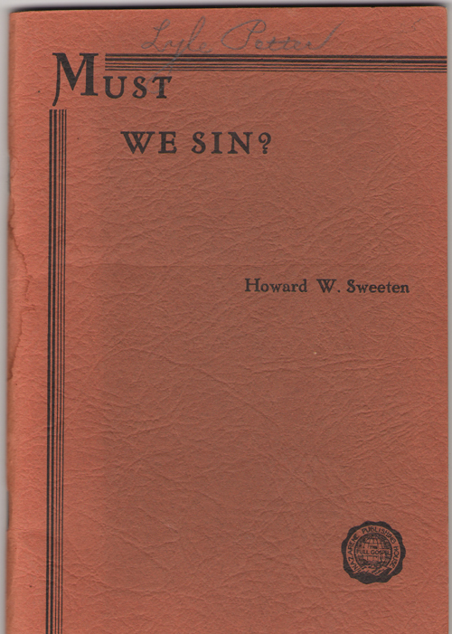 Image for Must We Sin?  A Treatise of the Sin Question from the Standpoint of Reason and Revelation - Revised and Abridged