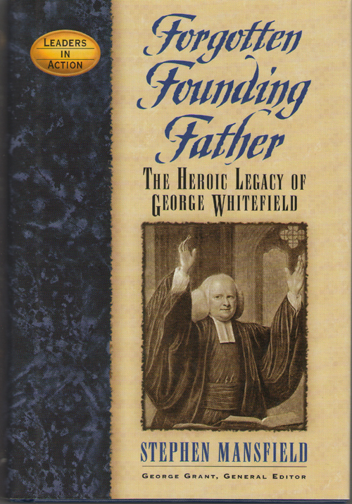 Image for Forgotten Founding Father  The Heroic Legacy of George Whitefield