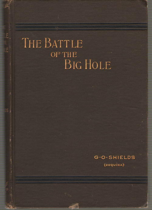 Image for The Battle Of The Big Hole - A History Of General Gibbon's Engagement With Nez Perces Indians In Big Hole Valley, Montana, August 9th, 1877