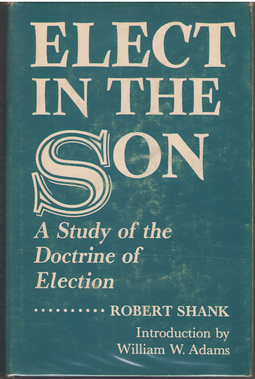 Image for Elect in the Son  A Study of the Doctrine of Election