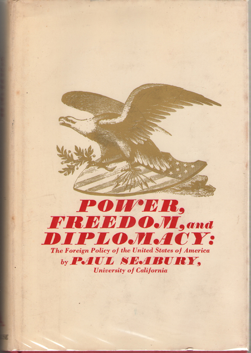 Image for Power, Freedom, and Diplomacy The Foreign Policy of the United States of America