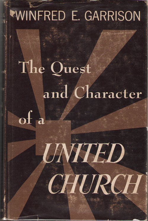 Image for The Quest And Character Of A United Church