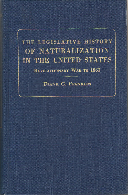 Image for Legislative History of Naturalization in the United States