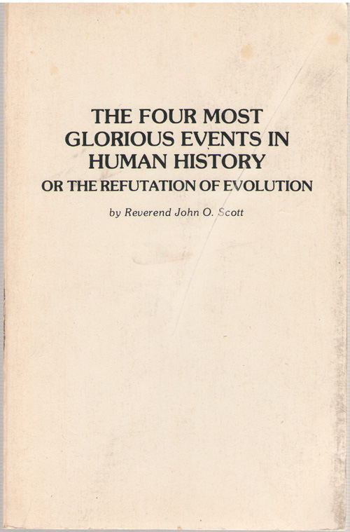 Image for The Four Most Glorious Events In Human History Or the Refutation of Evolution