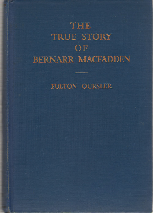 Image for The True Story of Bernarr Macfadden