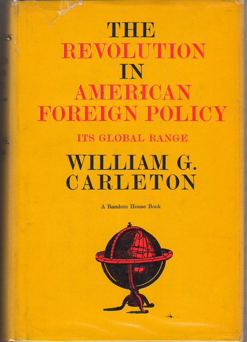 Image for The Revolution In American Foreign Policy  Its Global Range