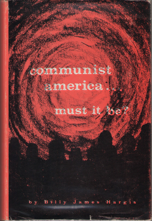 Image for Communist America... Must It Be?