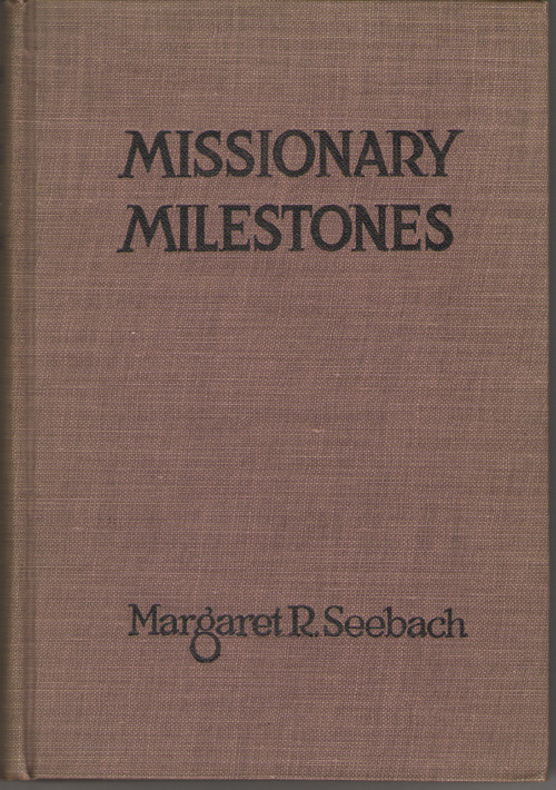 Image for Missionary Milestones A Study of the Reformation in its Influence on Civil and Religious Liberty and Home Mission Activities in America