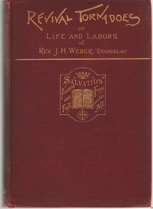 Image for Revival Tornadoes; or, Life and Labors of Joseph H. Weber