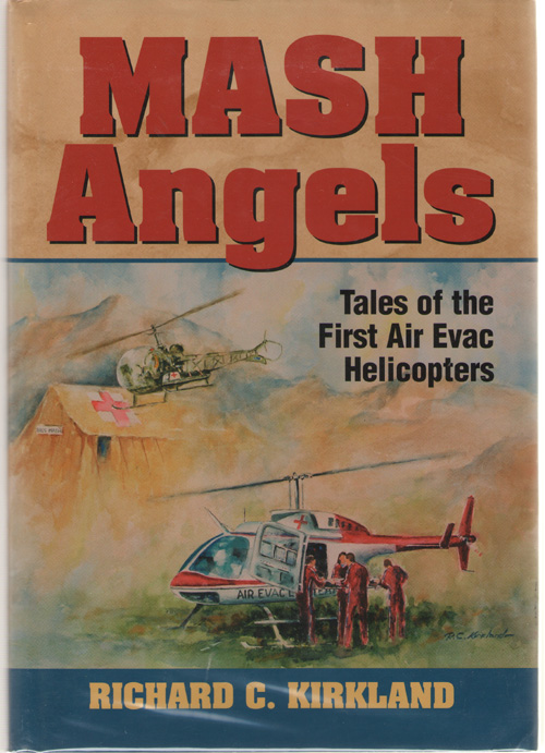 Image for MASH Angels  Tales of the First Air Evac Helicopters