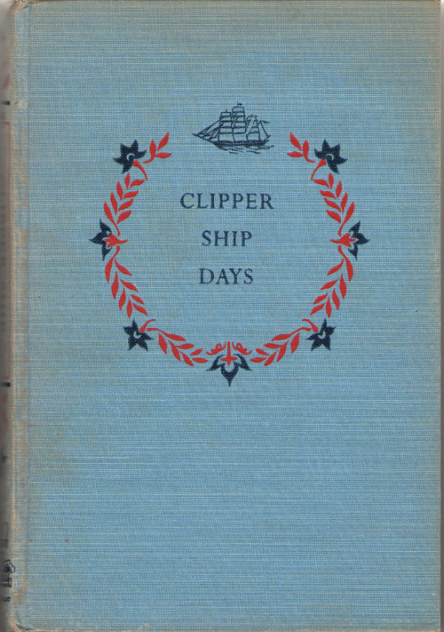 Image for Clipper Ship Days The Golden Age of American Sailing Ships