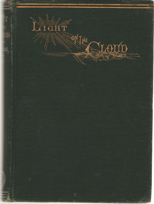 Image for Light On The Cloud Or, Hints of Comfort for Hours of Sorrow