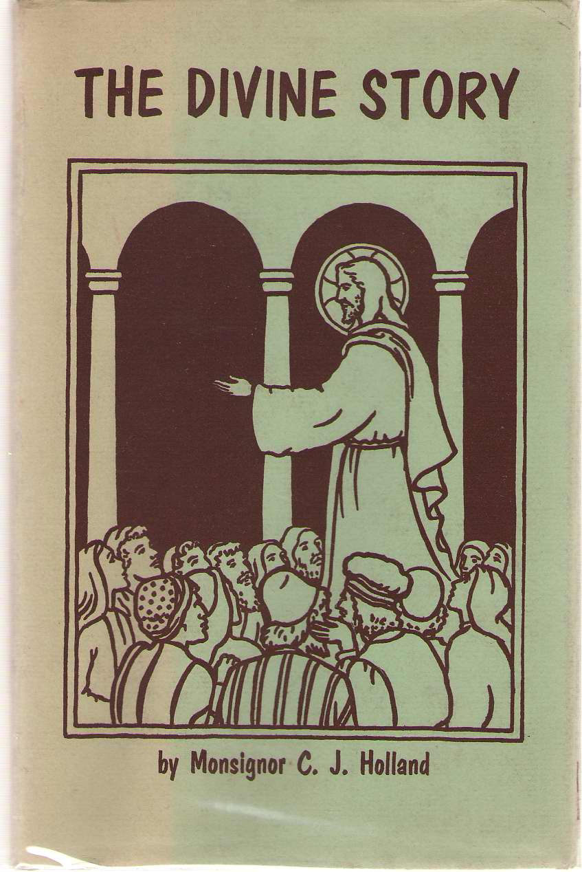 Image for The Divine Story  A Short Life of Our Blessed Lord for Youth