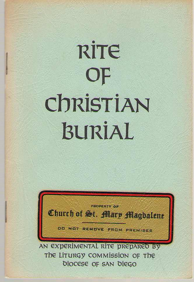 Image for Rite Of Christian Burial An Experimental Rite Prepared by the Liturgy Commission of the Diocese of San Diego