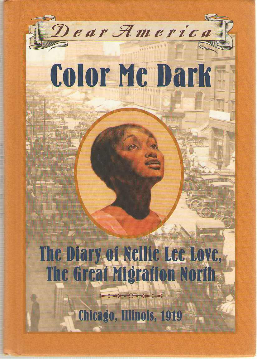 Image for Color Me Dark The Diary of Nellie Lee Love, the Great Migration North