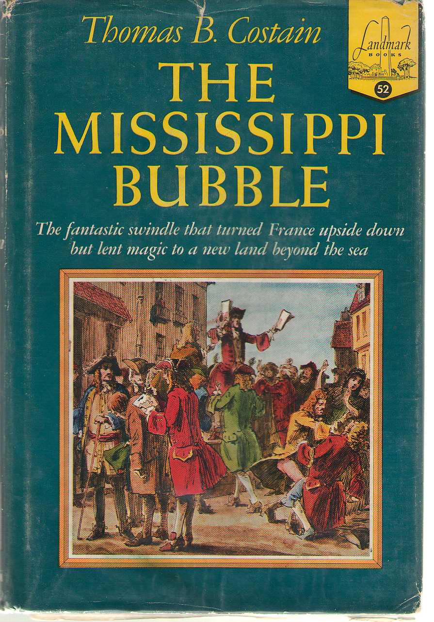 Image for The Mississippi Bubble The Fantastic Swindle That Turned France Upside Down but Lent Magic to a New Land Beyond the Sea