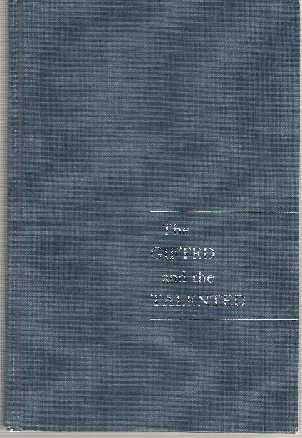 Image for The Gifted And The Talented, Their Education And Development