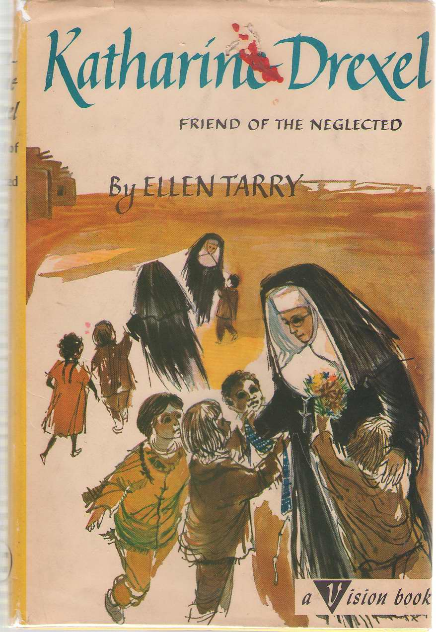Image for Katharine Drexel Friend of the Neglected