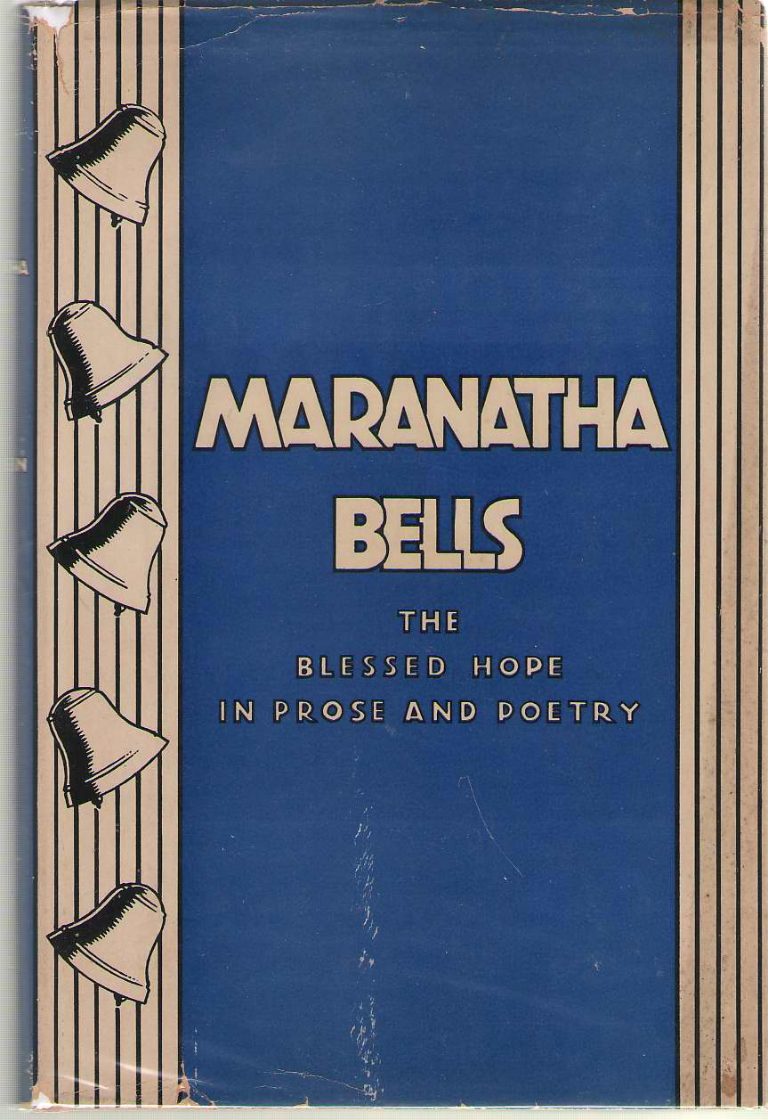 Image for Maranatha Bells The Blessed Hope in Prose and Poetry