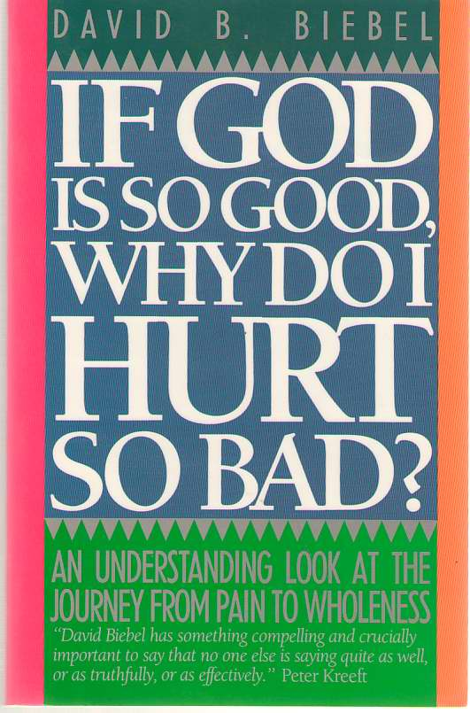 Image for If God Is So Good, Why Do I Hurt So Bad?