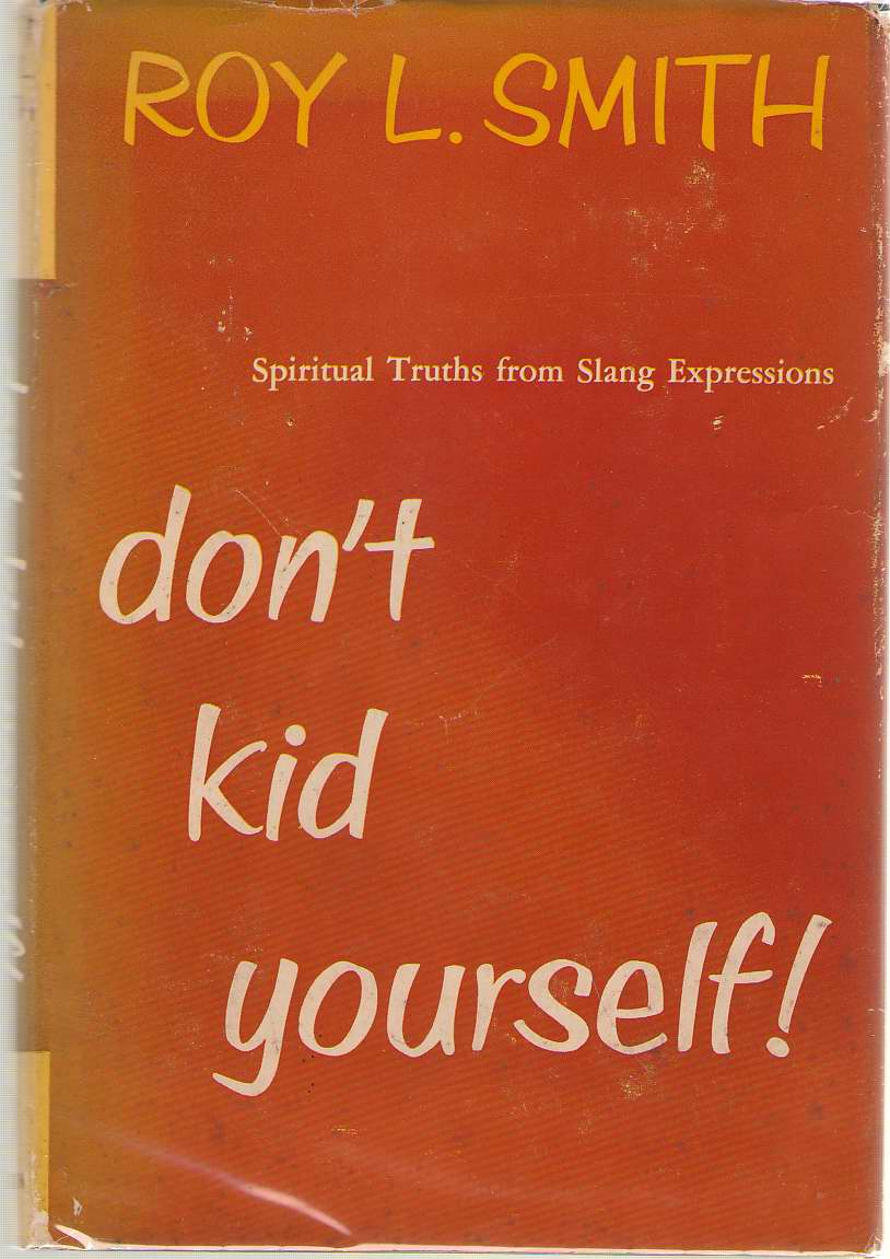 Image for Don't Kid Yourself! Spiritual Truths from Slang Expressions