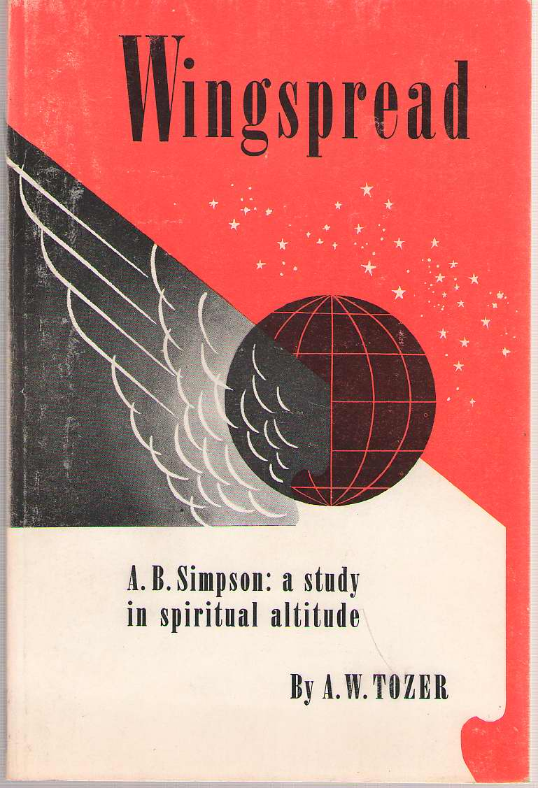 Image for Wingspread A. B. Simpson: a Study in Spiritual Altitude