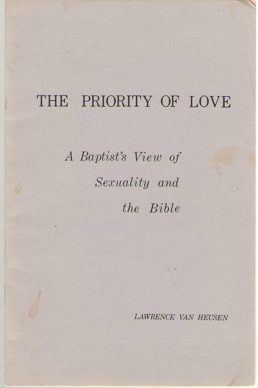 Image for The Priority Of Love A Baptist's View of Sexuality and the Bible