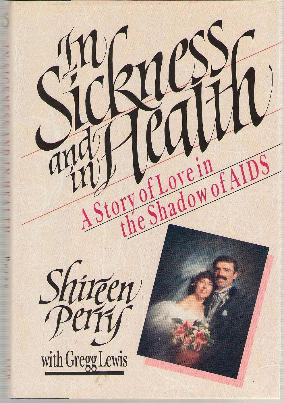Image for In Sickness And In Health A Story of Love in the Shadow of Aids