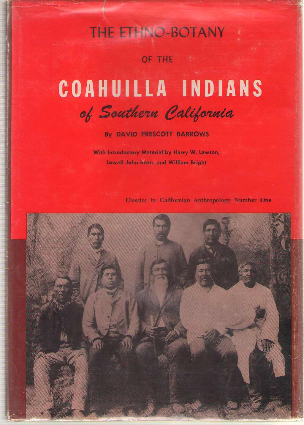 Image for The Ethno-botany Of The Coahuilla Indians Of Southern California Includes a Cahuilla Bibliography