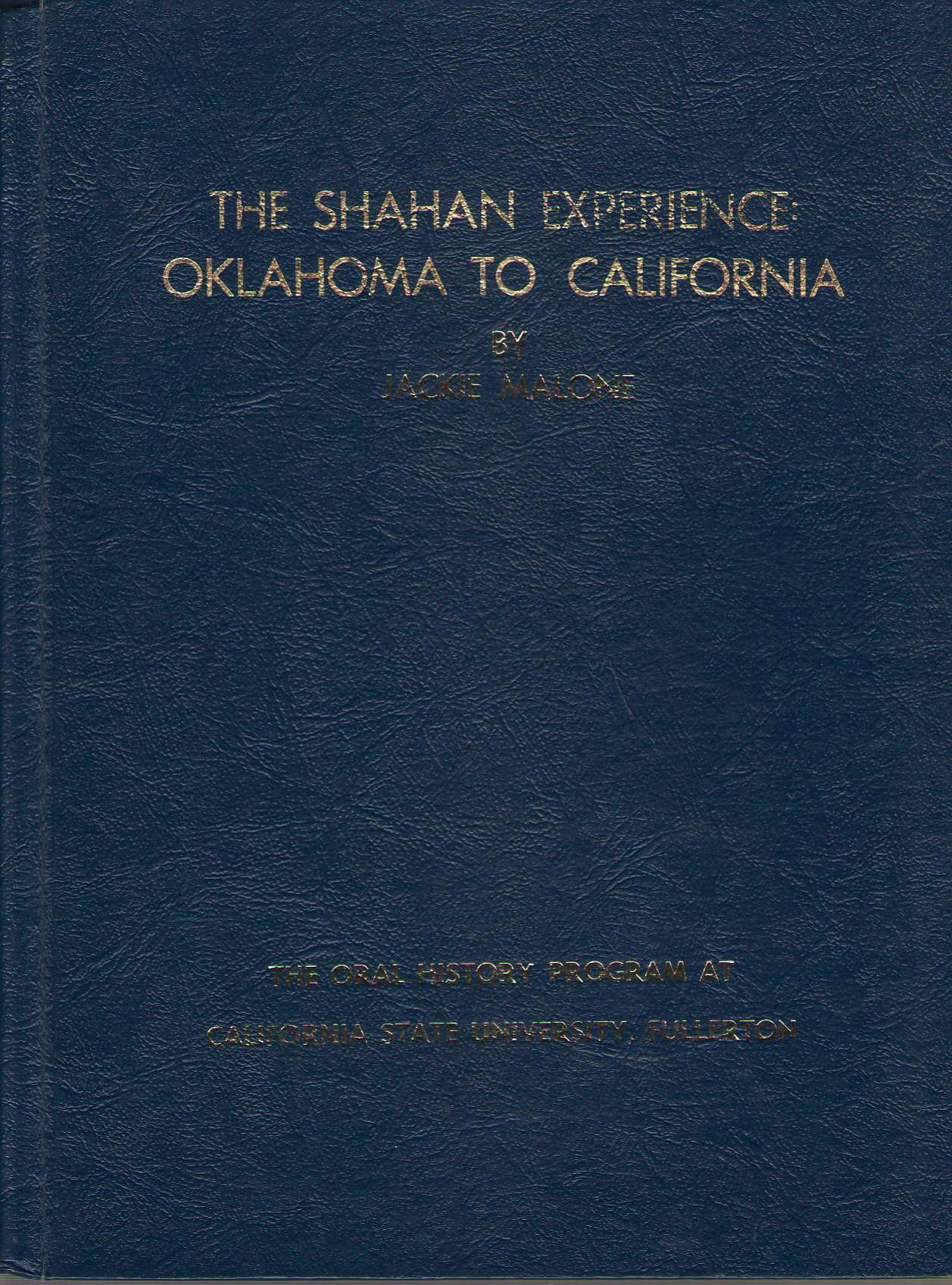 Image for The Shahan Experience: Oklahoma To California California State University Fullerton Oral History Program