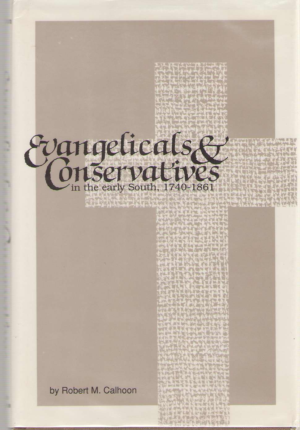 Image for Evangelicals and Conservatives in the Early South, 1740-1861
