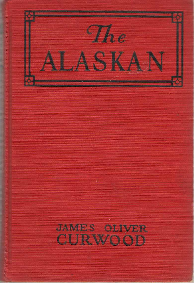 Image for The Alaskan  A Novel of the North