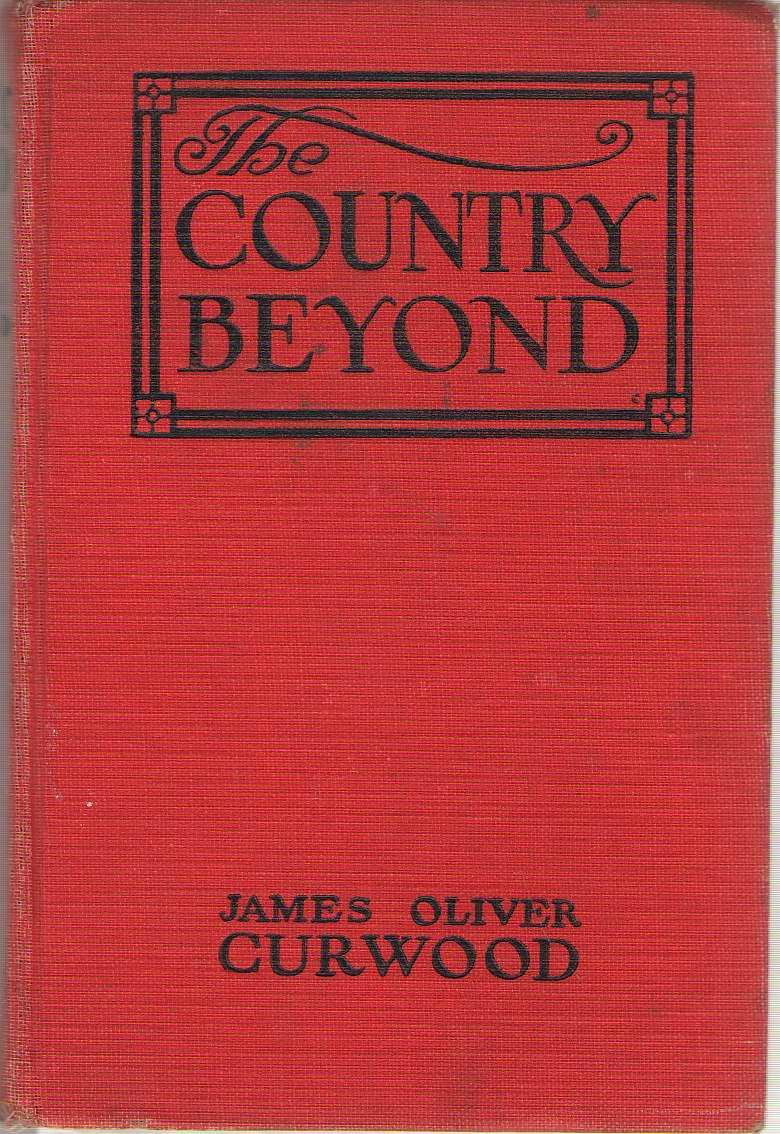 Image for The Country Beyond   A Romance of the Wilderness