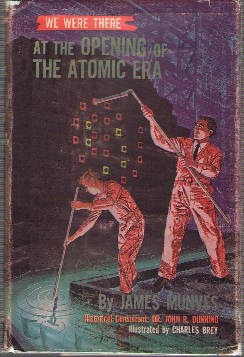 Image for We Were There At The Opening Of The Atomic Era