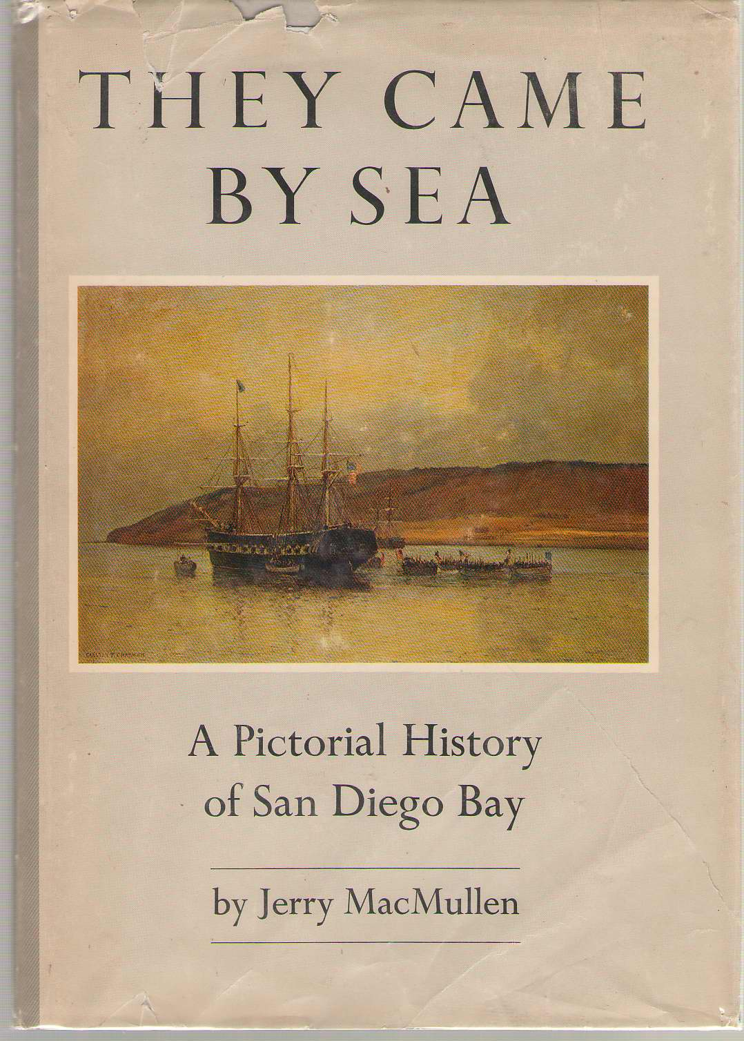 Image for They Came By Sea  A Pictorial History of San Diego Bay