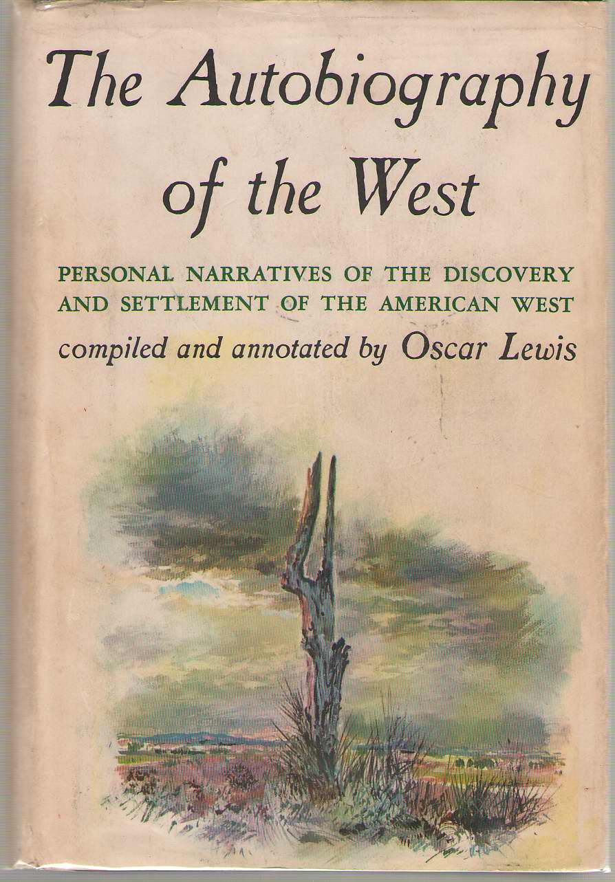 Image for The Autobiography of the West  Personal Narratives of the Discovery and Settlement of the American West