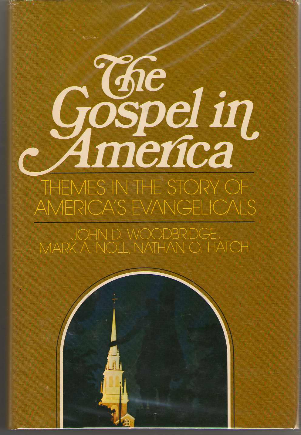 Image for The Gospel in America Themes in the Story of America's Evangelicals