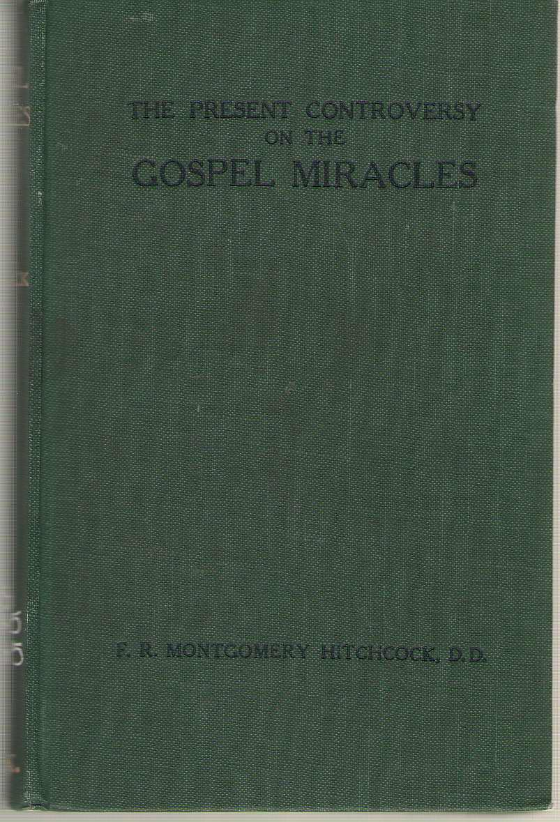 Image for The Present Controversy On The Gospel Miracles