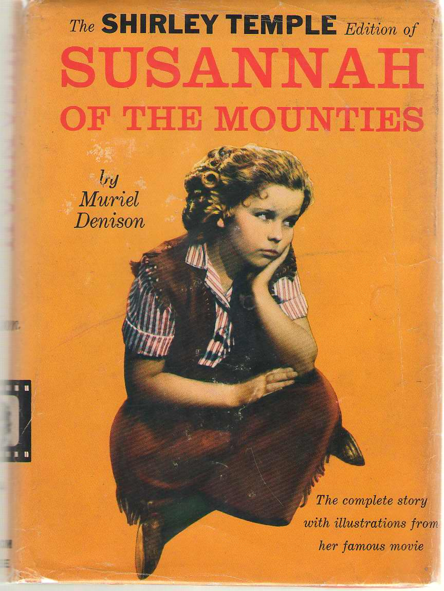 Image for Susannah Of The Mounties With Illustrations from the Motion Picture Featuring Shirley Temple