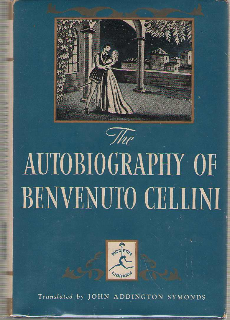 Image for The Autobiogrpahy Of Benvenuto Cellini