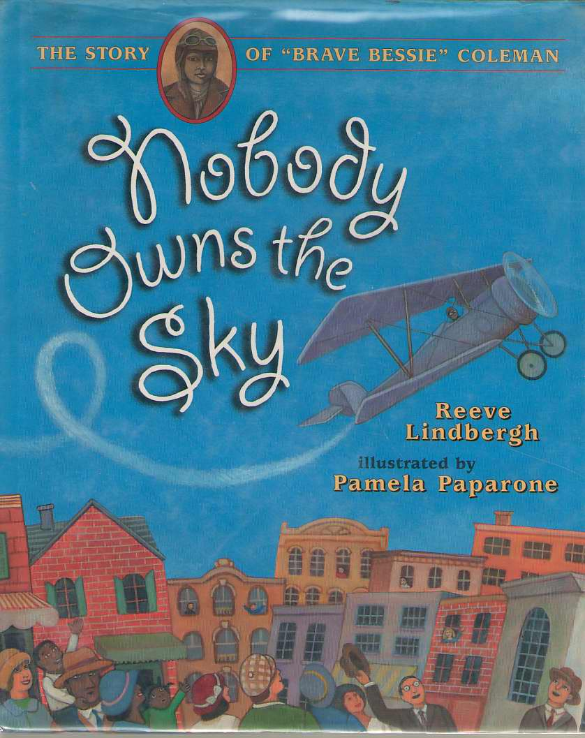 Image for Nobody Owns the Sky  The Story of Brave Bessie Coleman
